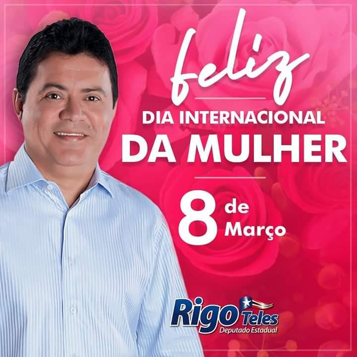FB IMG 1552043150285 - 8 DE MARÇO: Deputado Rigo Teles parabeniza todas as mulheres do Maranhão - minuto barra
