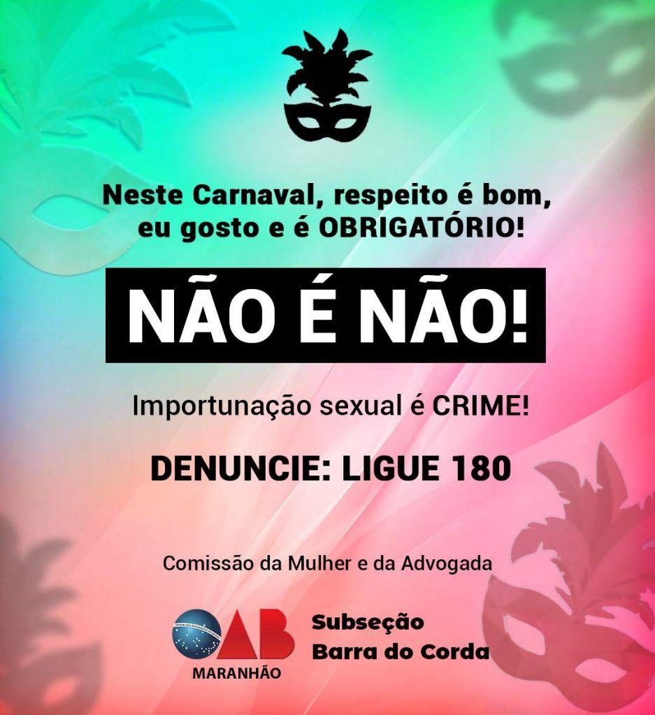 IMG 20190302 WA0117 937x1024 - NÃO é NÃO: OAB de Barra do Corda lança campanha de combate à Importunação Sexual durante carnaval - minuto barra